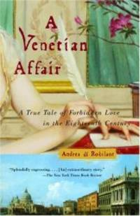 A Venetian Affair - A True Tale of Forbidden Love in the 18th Century