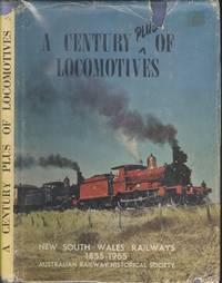 A Century Plus of Locomotives New South Wales Railways 1855 1965