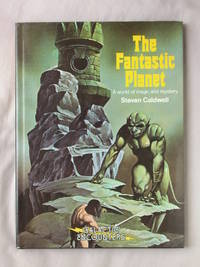 The Fantastic Planet: A World of Magic and Mystery (Galactic Encounters)