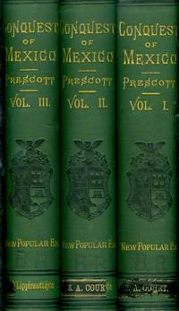 image of History of the Conquest of Mexico With a Preliminary View of the Ancient Mexican Civilization and the Life of the Conqueror, Hernando Cortes. (3 volume set)(New Popular Ed.) (1882)