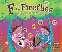 F Is for Fireflies : God's Summertime Alphabet by Kathy-jo Wargin - Hardcover - 2011 - from ThriftBooks (SKU: G0310716632I3N01)