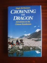image of Crowning The Dragon -  Adventures in the Chinese Karakoram