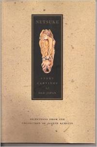 Netsuke: Story Carvings of Old Japan : Selections from the Collection of Joseph Kurstin