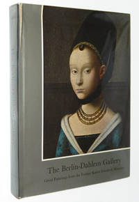The Berlin-Dahlem Gallery: Great Paintings from the Former Kaiser Friedrich Museum