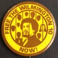 Free the Wilmington 10 now! [pinback button]