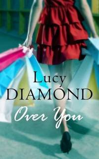 Over You by Lucy Diamond - Paperback - 2008 - from Manyhills Books and Biblio.com