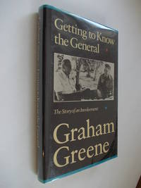 image of GETTING TO KNOW THE GENERAL -. THE STORY OF AN INVOLVEMENT - Correct First Edition