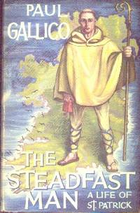 The Steadfast Man: A Life of St. Patrick