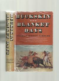 Buckskin and Blanket Days; Memoirs of a Friend of the Indians
