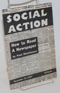 Social Action: vol. 3, no. 20. December 15, 1937: How to Read a Newspaper