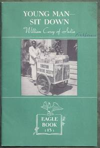 Young Man – Sit Down!  (William Carey of India). Eagle Books, No. 13