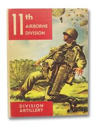11th Airborne Division, Division Artillery, Fort Campbell, Kentucky [Yearbook]