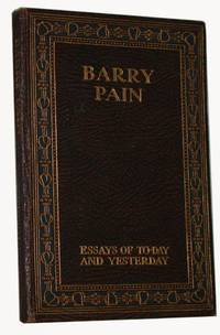 Essays Of To-day And Yesterday. Barry Pain