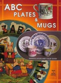 ABC Plates and Mugs : Identification and Value Guide