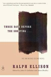 Three Days Before the Shooting . . . (Modern Library Paperbacks) by Ralph Ellison - Paperback - 2011-09-06 - from Books Express (SKU: 0375759549q)