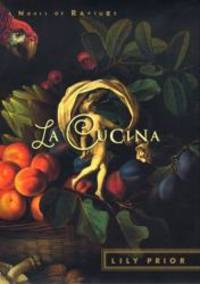 La Cucina: A Novel of Rapture by Lily Prior - Hardcover - 2000-11-07 - from Books Express and Biblio.com