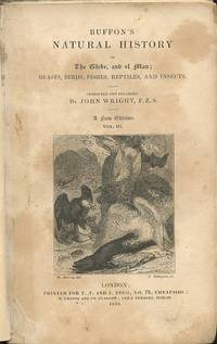 Buffon's Natural History of the Globe, and of Man; Beasts, Birds,  Fishes,  Reptiles, and Insects. Corrected and Enlarged by John Wright.  [Volume III]