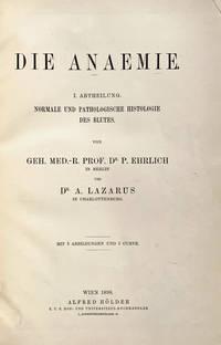 Die Anaemie. I: Abtheilung. Normale und Pathologische Histologie des Bluthes.