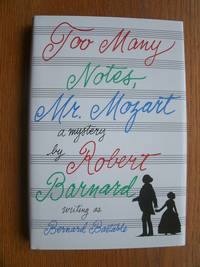 Too Many Notes, Mr. Mozart by  Bernard aka Robert Bernard Bastable - First US edition first printing - 1996 - from Scene of the Crime Books, IOBA (SKU: 18406)
