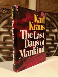 The Last Days of Mankind  A Tragedy in Five Acts by KRAUS, Karl (Alexander Gode and Sue Ellen Wright, translators) - 1974