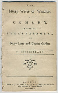 The merry wives of Windsor. A comedy. As it is acted at the Theatres-Royal in Drury-Lane and Covent-Garden.