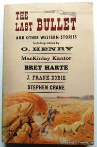 The Last Bullet And Other Western Stories
