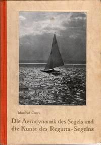 Die Aerodynamik des Segels und die Kunst des Ragatta-Segelns.