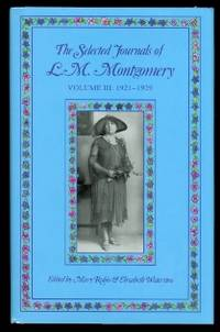 image of THE SELECTED JOURNALS OF L.M. MONTGOMERY.  VOLUME III: 1921-1929.