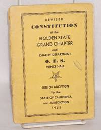 Revised constitution of the Golden State Grand Chapter and Charity Department, O. E. S. Prince Hall; Rite of Adoption for the State of California and Jurisdiction