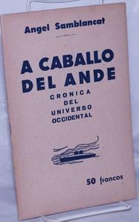 image of A Caballo del Ande: cronica del universo occidental