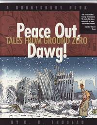 Peace Out, Dawg. Tales from Ground Zero