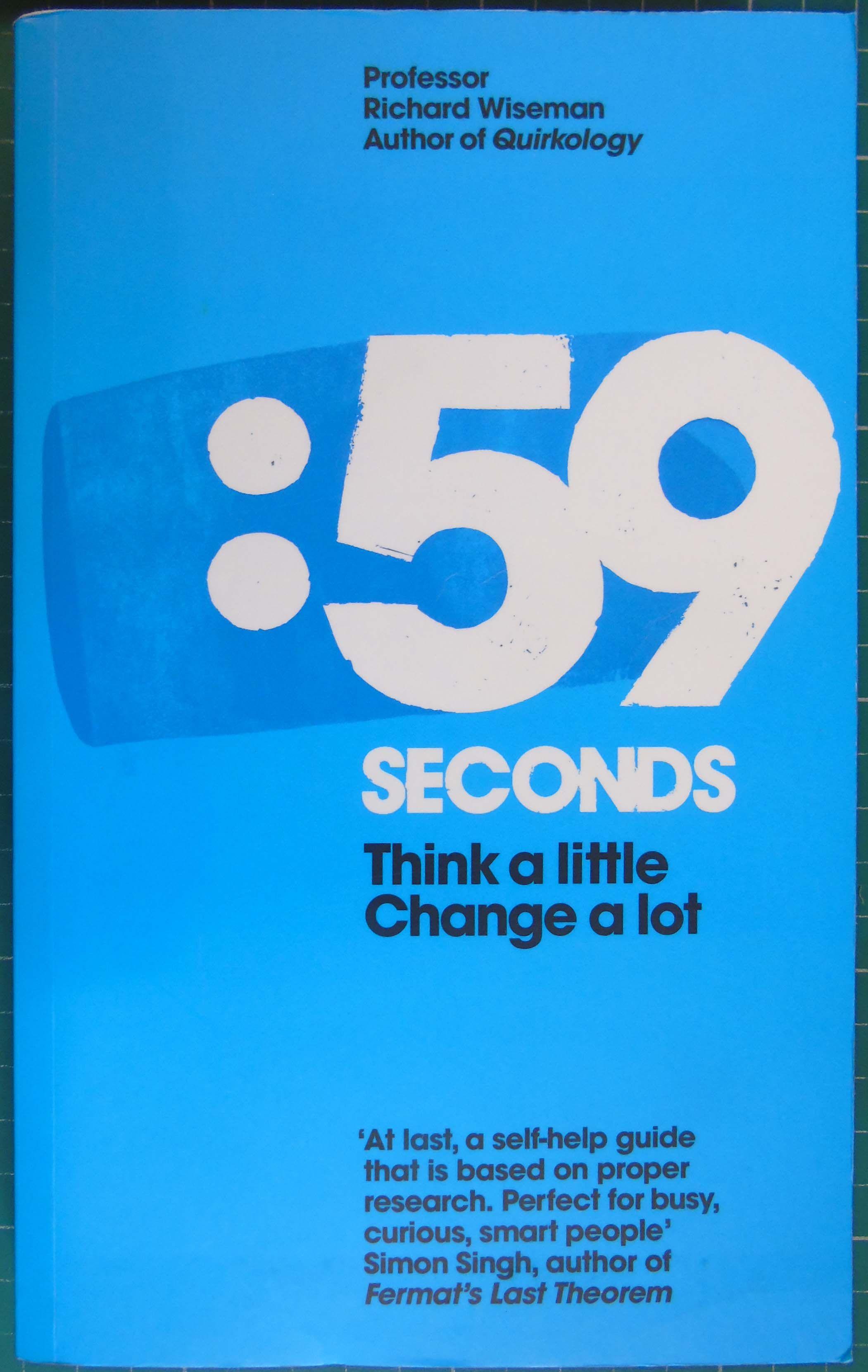 59 Seconds Richard Wiseman 9780230744295 - 59 seconds: think a little, change a lot