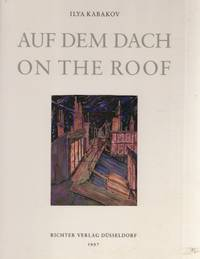 Auf Dem Dach/On the Roof by  Ilya Kabakov - First Edition - 1997 - from Americana Books ABAA (SKU: 20976)