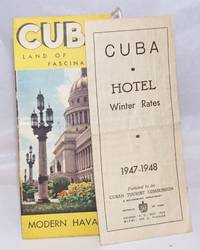 Cuba. Hotel Winter Rates. 1947-1948. Hotels, Name and Address. Rooms (with bath/without bath). European Plan. American Plan. Cable. Weekly Discount. Ask for list of furnished rooms and apartments in Havana and vicinity.  [with]  Cuba, Land of Fascination; Old Havana, Modern Havana. Colorful Cuba...in Winter as in Summer. Live Your Vacation Dreams  [two brochures]