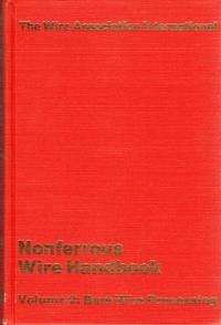 Nonferrous Wire Handbook, Volume 2: Bare Wire Processing