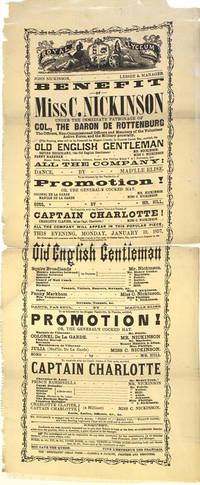 """Broadside advertising """"Old English Gentleman for the Benefit of Miss C. Nickinson under the immediate patronage of Col., the Baron de Rottenburg, the officers, non-commissioned officers and members of the volunteer active force, and the military generally, this evening, when will be presented the elegant comedy...To be followed by the vaudeville of Promotion! or, The General's Cocked Hat...To be concluded with the comic two-act drama of Captain Charlotte! This evening, Monday, January 19, 1857."""""""