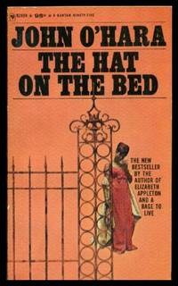 THE HAT ON THE BED by  John O'Hara - Paperback - First Paperback Printing - 1965 - from W. Fraser Sandercombe (SKU: 217305)