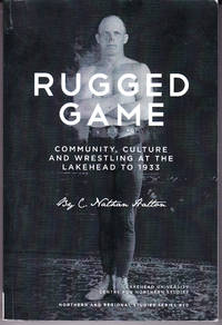 Rugged Game: Community, Culture and Wrestling at the Lakehead to 1933