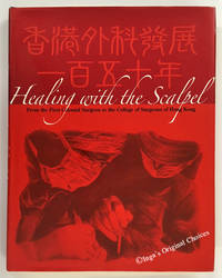 Healing with the Scalpel: From the First Colonial Surgeon to the College of Surgeons of Hong Kong