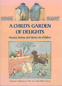 Child's Garden of Delights: Pictures, Poems, and Stories for Children