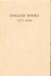 Check List of English Books Printed in England, Scotland, and Ireland and on the Continent 1475-1640