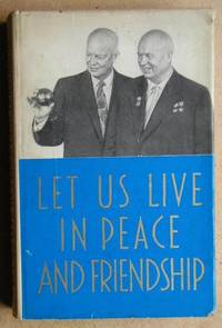 Let Us Live In Peace And Friendship. The Visit of N. S. Khrushchov to the USA, September 15-27, 1959