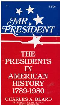 image of Mr. President:  The Presidents in American History 1789 - 1980