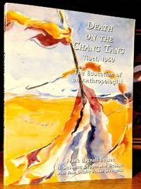 Death on the Chang tang Tibet, 1950. The education of an Anthropologist. University of Montana Contributions to Anthropology No. 11