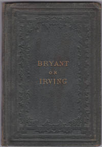 Discourse on the Life, Character and Genius of Washington Irving: Delivered before the New York Historical Society, at the Academy of Music in New York, on the 3d of April, 1860