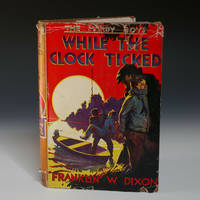 While The Clock Ticked (1932, Grosset & Dunlap 1st. Ed.Hardy Boys)