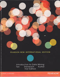 image of Introduction to Data Mining, First Edition, Pearson New International Edition