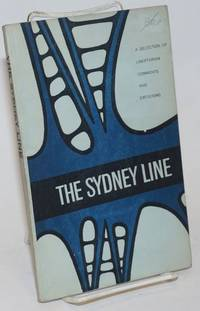 The Sydney line, a selection of comments and criticisms by Sydney Libertarians