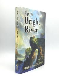 UP THE BRIGHT RIVER, Edited by Gary K. Wolfe