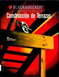 Construcción de terrazas (Colección Black & Decker para el arreglo de la casa)
